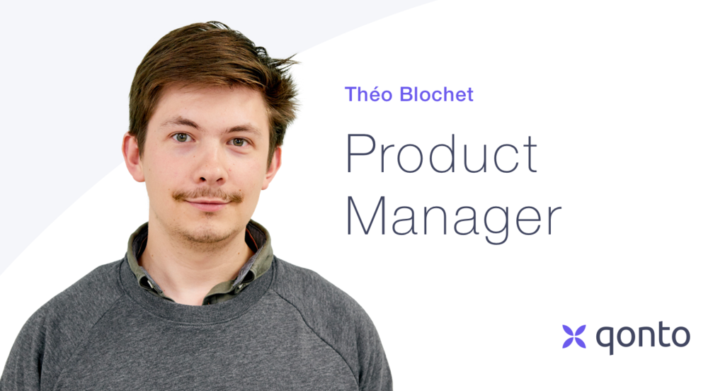 Intervista a Théo Blochet, Product Manager in Qonto